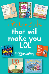 7 Picture Books the will make you Laugh at Loud. By The Bookakery www.theBookakery.com