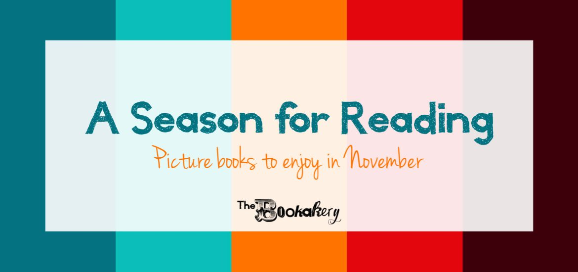 A Season of Reading - Picture Books to Read in November